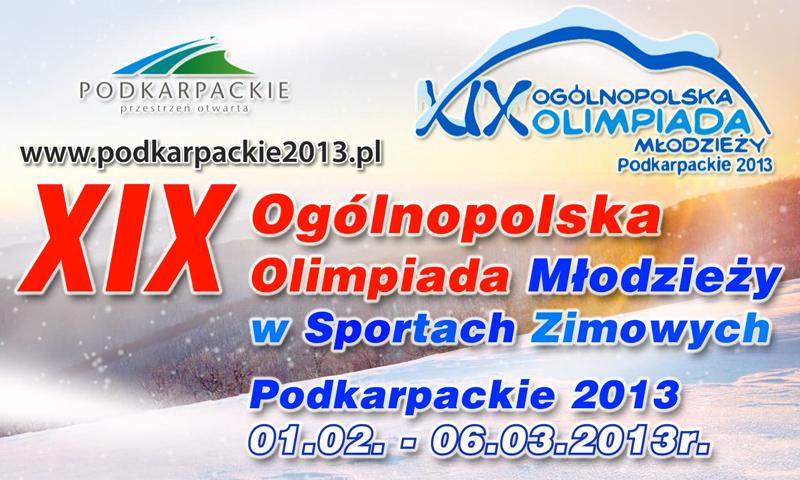 podkarpackie2013 - XIX OGÓLNOPOLSKA OLIMPIADA MŁODZIEŻY w SPORTACH ZIMOWYCH - PODKARPACKIE 2013