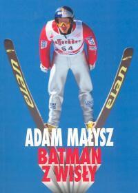 Adam.Malysz.Batman.z.Wisly Jerzy.Andrzejczak - Książki o skokach narciarskich