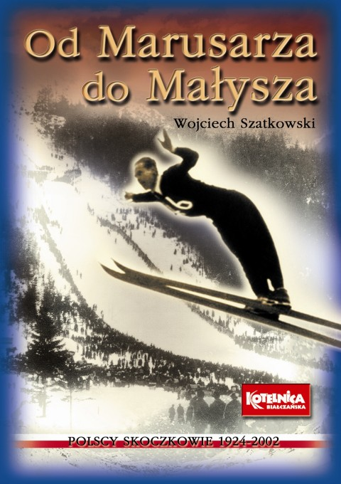 Od.Marusarza.do .Malysza Wojciech.Szatkowski - Książki o skokach narciarskich