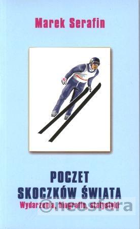 Poczet.Skoczkow.Swiata Marek.Serafin - Książki o skokach narciarskich