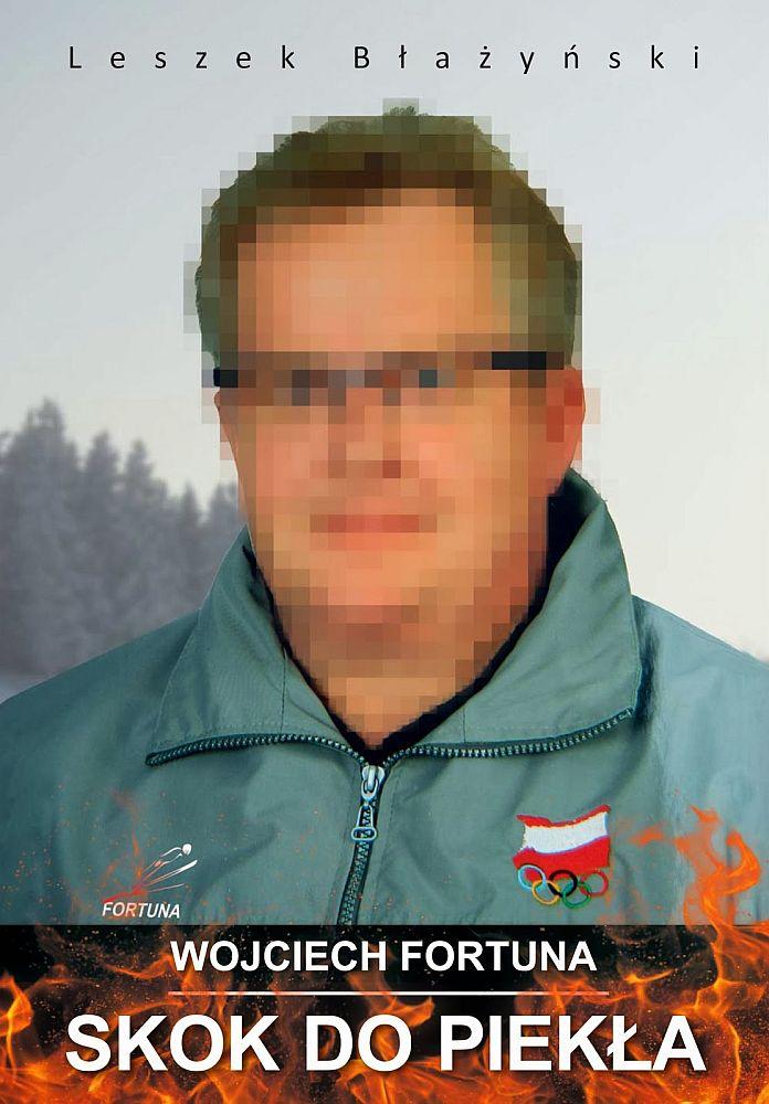 Wojciech.Fortuna.Skok .do .piekla Leszek.Blazynski - Książki o skokach narciarskich