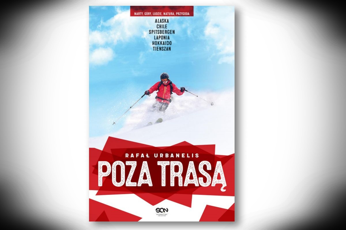 """Rafal.Urbanelis Poza.Trasa .ksiazka Wydawnictwo.SQN1  - """"Poza trasą"""" - porywająca opowieść o pasji do narciarstwa z naszym patronatem!"""